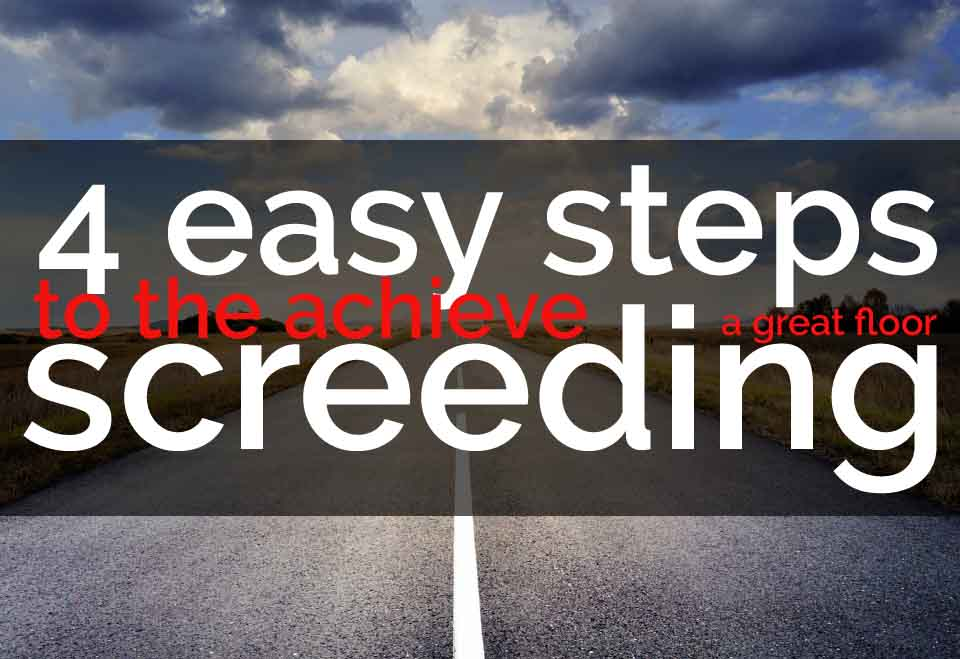 4 easy steps to the achieve a great floor screeding results